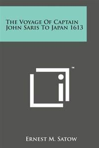 The Voyage of Captain John Saris to Japan 1613