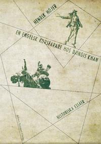 En engelsk korsfarare hos Djingis khan : och andra historiska essäer