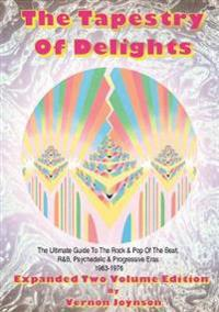 Tapestry Of Delights: Expanded Two-volume Edition