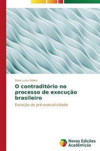O Contraditorio No Processo de Execucao Brasileiro