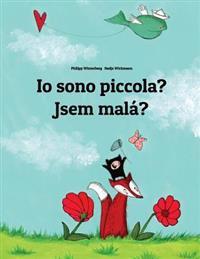 IO Sono Piccola? Jsem Mala?: Libro Illustrato Per Bambini: Italiano-Ceco (Edizione Bilingue)