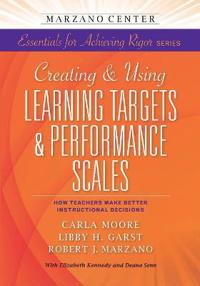 Creating & Using Learning Targets & Performance Scales