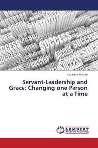 Servant-Leadership and Grace