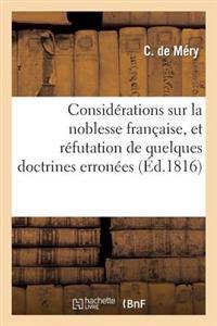 Considerations Sur La Noblesse Francaise, Et Refutation de Quelques Doctrines Erronees Qui Tendent