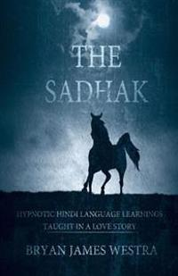 The Sadhak: Hypnotic Hindi Language Learnins Taught in a Love Story