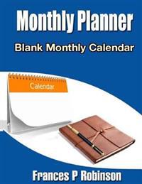 Monthly Planner: Blank Monthly Calendar