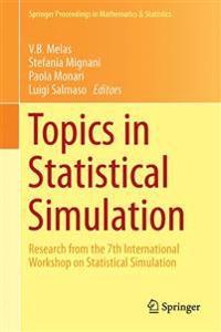Topics in Statistical Simulation