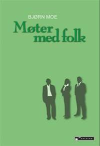 Møter med folk - Bjørn Moe pdf epub