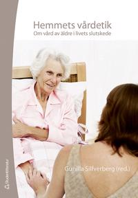 Hemmets vårdetik : om vård av äldre i livets slutskede