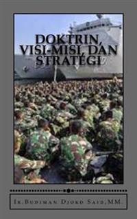 Doktrin, Visi-Misi, Dan Strategi