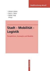 Stadt - Mobilität - Logistik