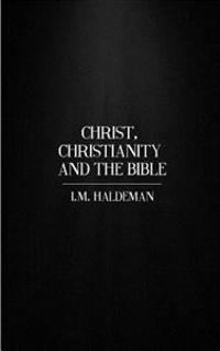 Christ, Christianity and the Bible
