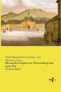 Herzog Karl Eugen Von Wurttemberg Und Seine Zeit