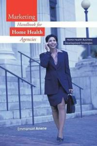 Marketing Handbook for Home Health Agencies