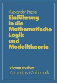 Einführung in Die Mathematische Logik Und Modelltheorie
