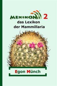 Mexikon 2: Das Lexikon Der Mammillaria