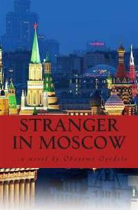 Stranger in Moscow