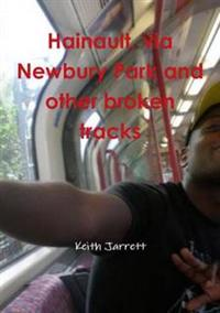 Hainault, Via Newbury Park and Other Broken Tracks