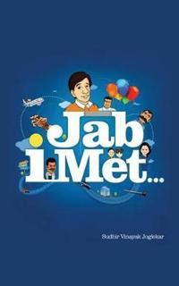 Jab I Met . . .