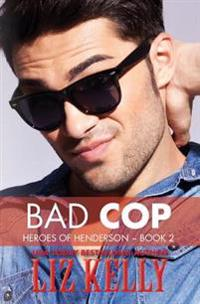 Bad Cop: Heroes of Henderson Book 2