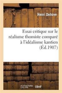 Essai Critique Sur Le R�alisme Thomiste Compar�� l'Id�alisme Kantien