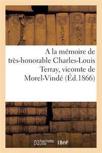 a la Memoire de Tres-Honorable Charles-Louis Terray, Vicomte de Morel-Vinde