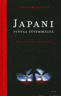 Japani pintaa syvemmältä - Muutakin kuin sake, sushi ja samurait