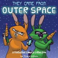 They Came from Outer Space: A Furballed Comics Collection