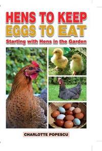 Hens to Keep, Eggs to Eat