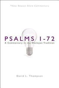 Nbbc, Psalms 1-72: A Commentary in the Wesleyan Tradition