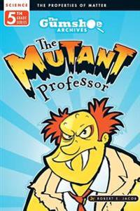 The Gumshoe Archives, Case # 5-4-5114: The Mutant Professor