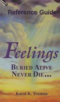 Feelings Buried Alive Never Die... Reference Guide