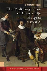 The Multilingualism of Constantijn Huygens