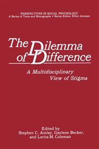 The Dilemma of Difference: A Multidisciplinary View of Stigma
