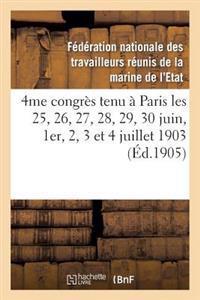 4me Congres Tenu a Paris Les 25, 26, 27, 28, 29, 30 Juin, 1er, 2, 3 Et 4 Juillet 1903