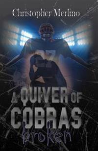 A Quiver of Cobras: Broken