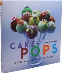 Cakepops : 25 recept på läckra små kakor på pinne