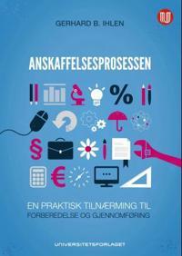 Anskaffelsesprosessen - Gerhard B. Ihlen | Inprintwriters.org