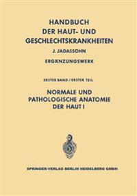 Normale Und Pathologische Anatomie Der Haut I