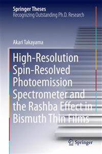 High-Resolution Spin-Resolved Photoemission Spectrometer and the Rashba Effect in Bismuth Thin Films