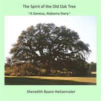 The Spirit of the Old Oak Tree: A Geneva, Alabama Story