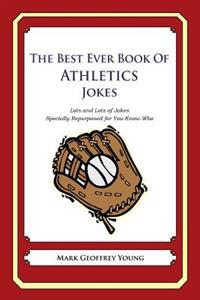 The Best Ever Book of Athletics Jokes: Lots and Lots of Jokes Specially Repurposed for You-Know-Who