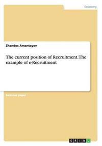 The Current Position of Recruitment. the Example of E-Recruitment