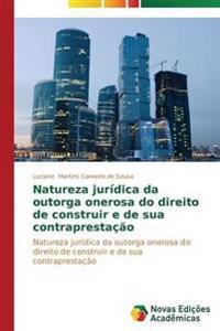 Natureza Juridica Da Outorga Onerosa Do Direito de Construir E de Sua Contraprestacao