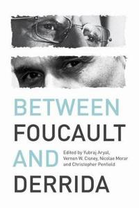 Between Foucault and Derrida