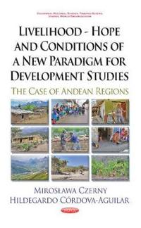 Livelihood - Hope and Conditions of a New Paradigm for Development Studies