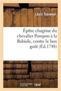 �p�tre Chagrine Du Chevalier Pompon � La Babiole, Contre Le Bon Go�t