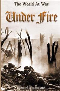 Under Fire: 100 Years of World War