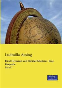 Furst Hermann Von Puckler-Muskau - Eine Biografie
