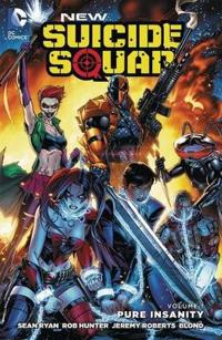 New Suicide Squad, Volume 1: Pure Insanity